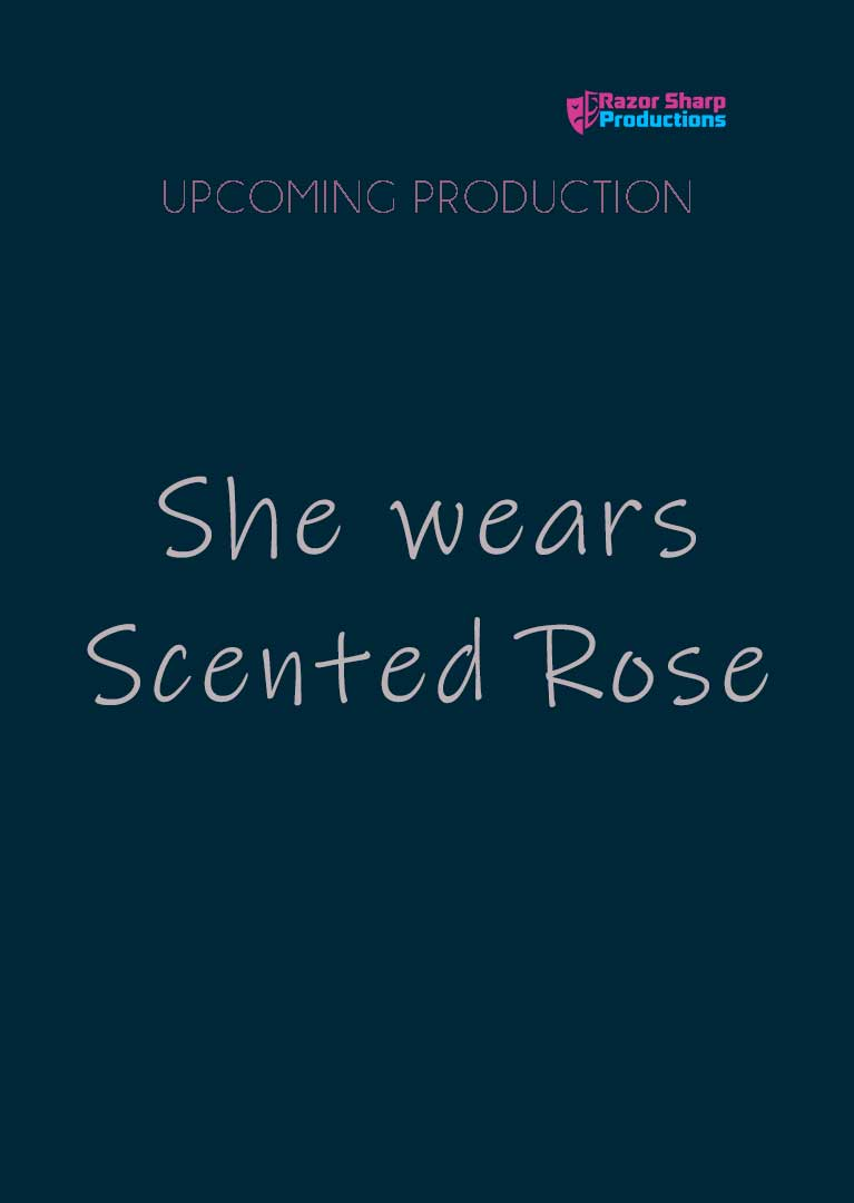 upcoming production: She wears Scented Rose