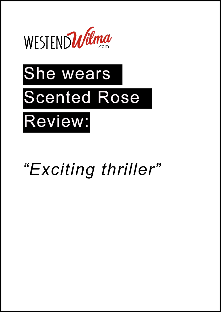 SHE WEARS SCENTED ROSE - West End Wilma Review